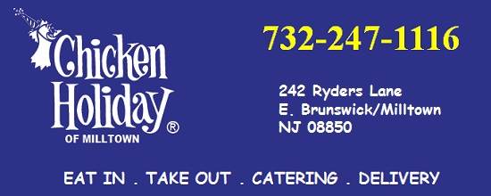 Chicken Holiday of Milltown/East Brunswick - Eat in . Take Out . Delivery . Catering: 732-247-1116; 242 Ryders Lane, E. Brunswick/Milltown, NJ 08850